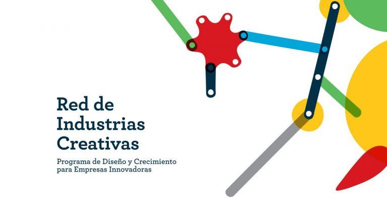 Red de Industrias Creativas. Diseño y Crecimiento para empresas Innovadoras