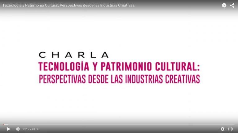 Tecnología y Patrimonio Cultural, Perspectivas desde las Industrias Creativas.