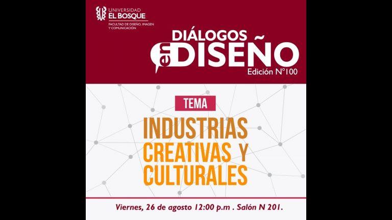 Gestión de las Industrias Creativas y Culturales – Diálogos en Diseño 26/08/16