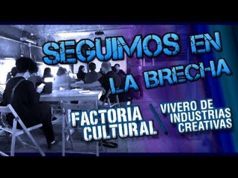 ¡SEGUIMOS EN LA BRECHA! Con Factoría Cultural Madrid