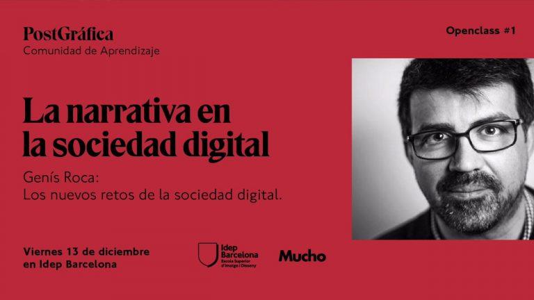 La Sociedad Digital   Genís Roca   Openclass del Máster PostGráfica