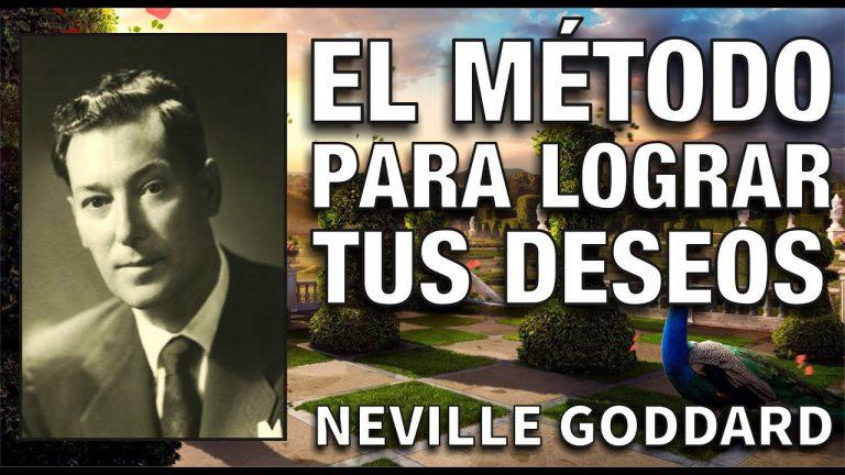 El método para que tus deseos se hagan realidad – Método de Neville Goddard – El Secreto