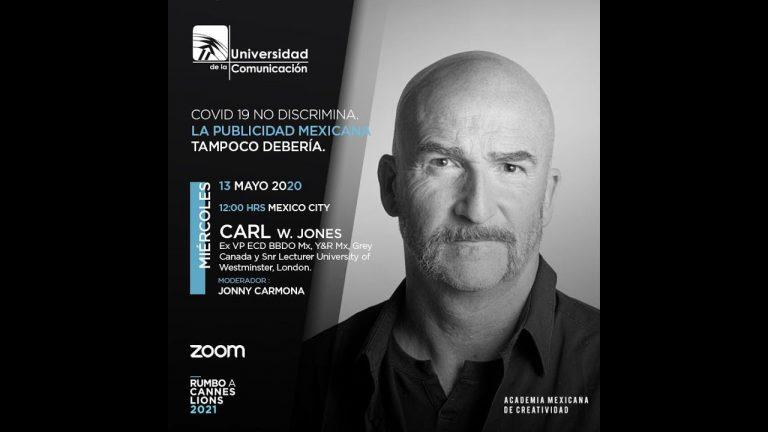 """""""COVID-19 No discrimina. La publicidad mexicana tampoco debería"""" con Carl W. Jones"""