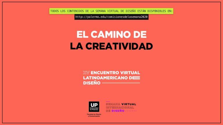 El camino de la creatividad   Encuentro (Virtual) Latinoamericano de Diseño 2020