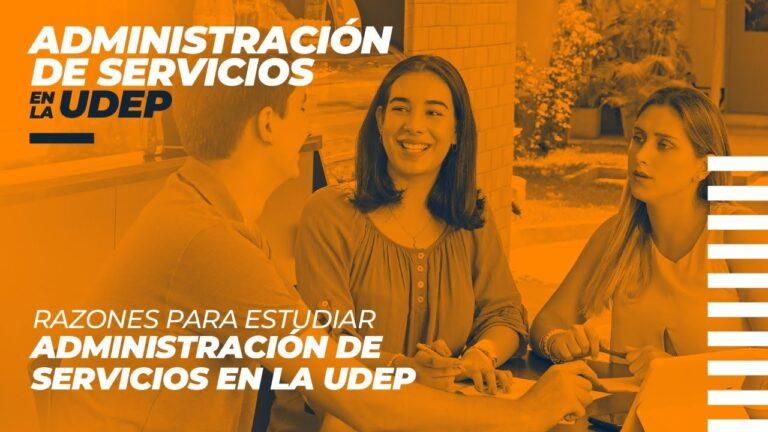 RAZONES PARA ESTUDIAR ADMINISTRACIÓN DE SERVICIOS – CHARLAS UDEP EXPLORER – UDEP Lima