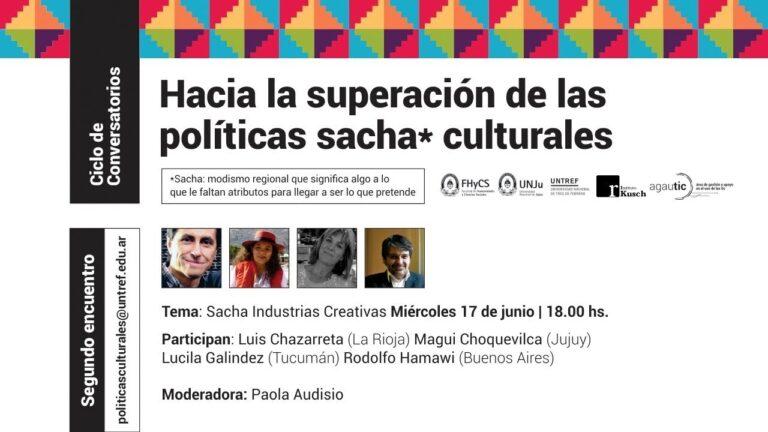 Ciclo de Conversatorios: Hacia la superación de las políticas sacha* culturales