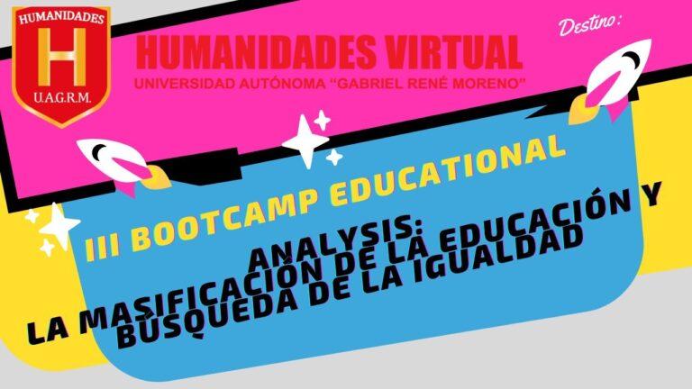 III Bootcamp educational analysis: La masificación de la educación  y la búsqueda de igualdad