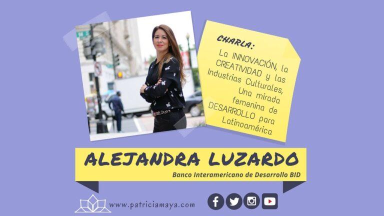 ALEJANDRA LUZARDO Una mirada femenina de la cultura y creatividad como motor de desarrollo