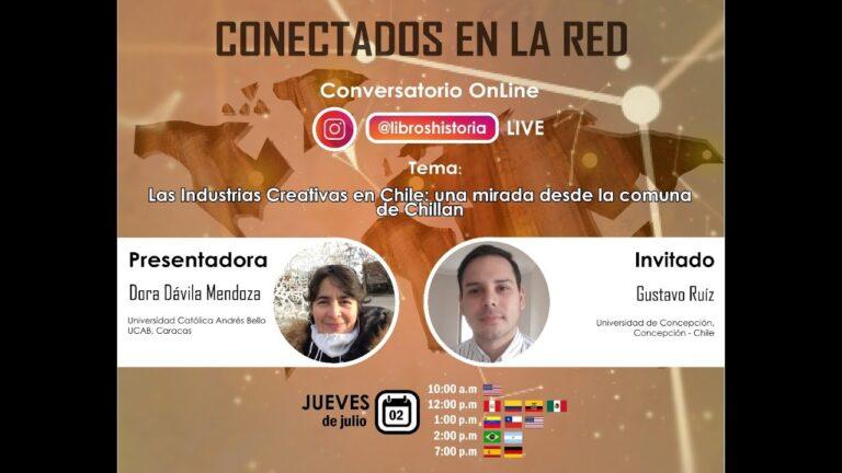 Conectador en red #7.Gustavo Ruiz.Las industrias creativas en Chile: miradas a la comuna de Chillán.