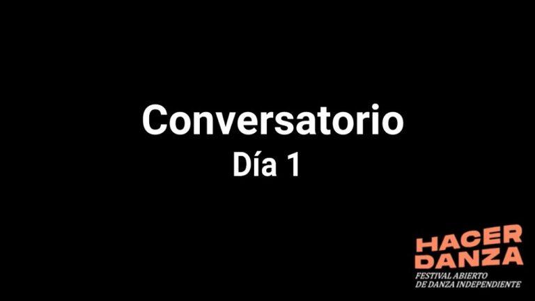 CONVERSATORIO- HACER DANZA. DIA1