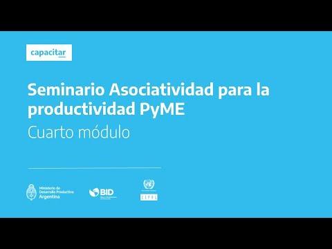 Asociatividad para la productividad PyME | Cuarto módulo