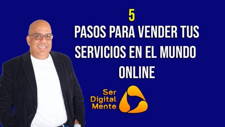 5 Pasos para vender servicios en el Mundo Online