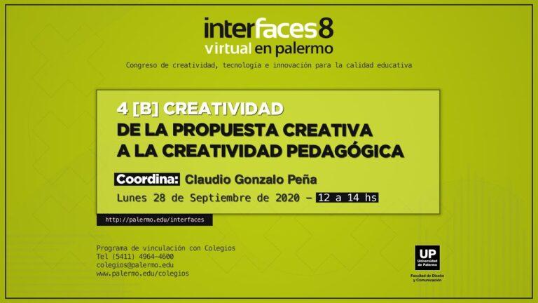 4[B] Creatividad – De la propuesta creativa a la creatividad pedagógica | Interfaces Virtual 2020