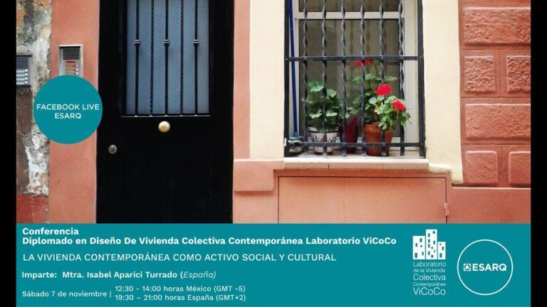 La vivienda contemporánea como activo social y cultural. Mtra. Isabel Aparici Turrado (España)