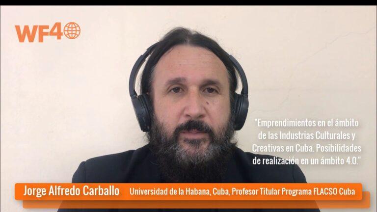 World Forum 4.0 / Jorge Alfredo Carballo Concepción (Cuba) / Introducción