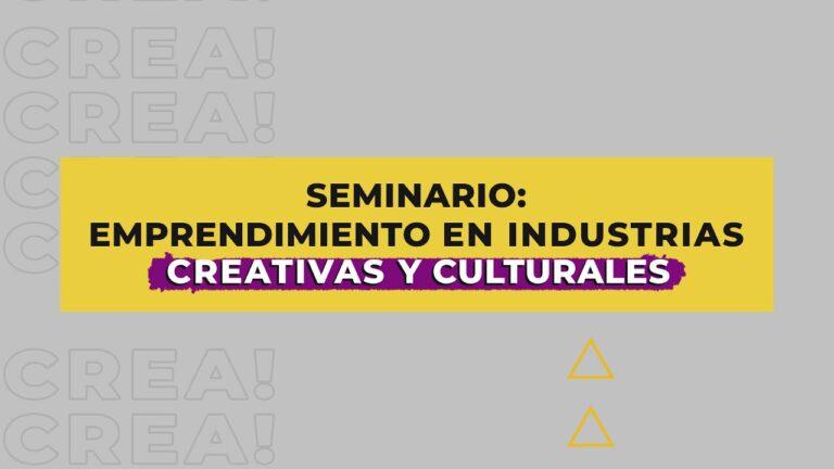 Seminario Industrias Creativas y Culturales | Cortinilla