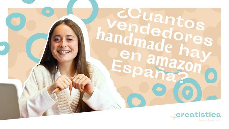 ¿Cuántos vendedores Handmade hay en España?