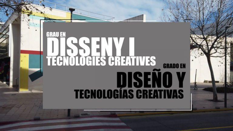 Grado en Diseño y Tecnologías Creativas – Universitat Politècnica de València (UPV)