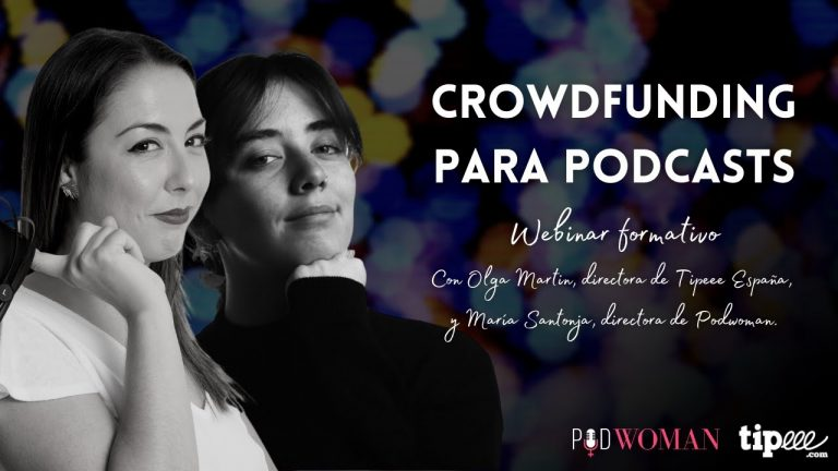 PodWoman | Webinar: 'Crowdfunding para podcasts' con Tipeee