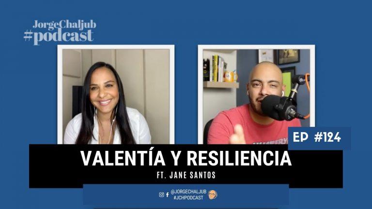 124 – Valentía y resiliencia | Jane Santos