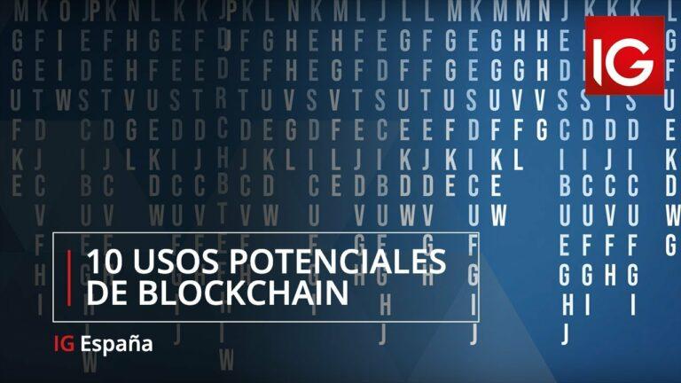 10 usos potenciales de la tecnología Blockchain